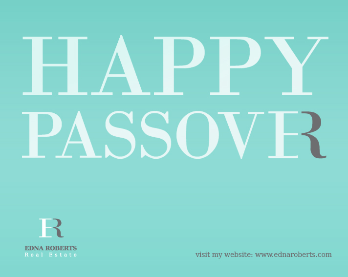 Happy Passover Greetings From Edna Roberts Israel Real Estate Agency